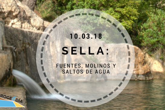 HIDROGEODÍA 2018 – ALICANTE. Manantiales, molinos y saltos de agua en Sella